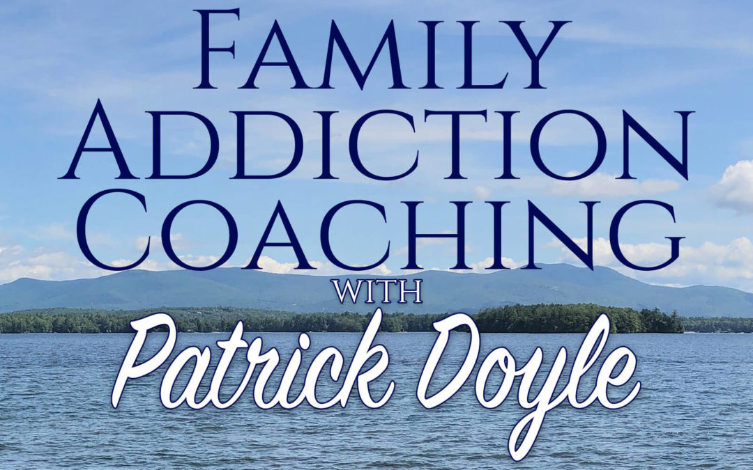 Episode 5: How Family Addiction Coaching Helps; with Sean Fogler and Bill Kinkle.
